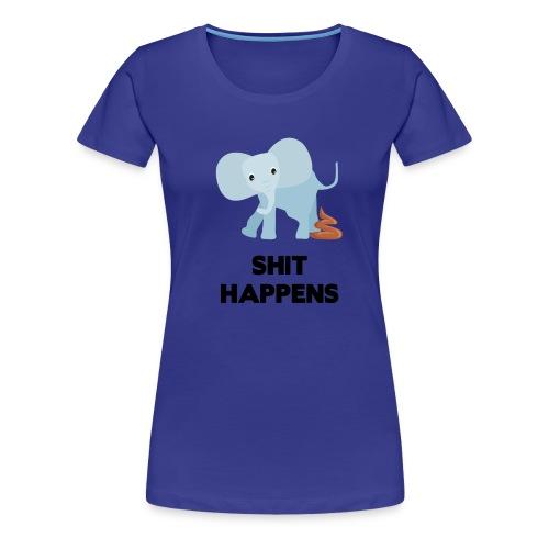 olifant met drol shit happens poep schaamte - Vrouwen Premium T-shirt