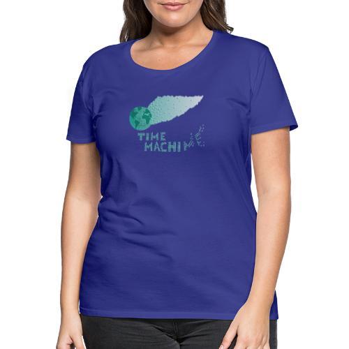 Time Machine - Frauen Premium T-Shirt