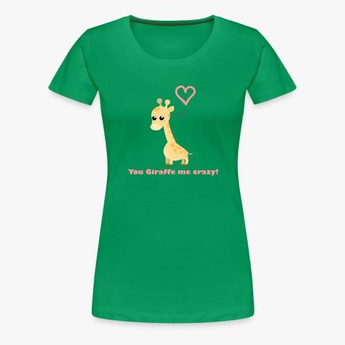 Giraffe Me Crazy - Dame premium T-shirt