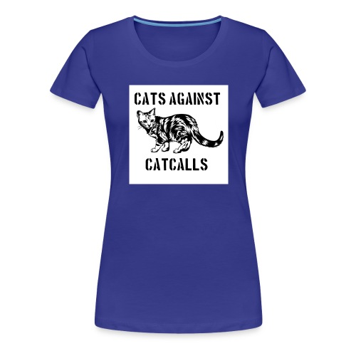 Cats against catcalls - Women's Premium T-Shirt