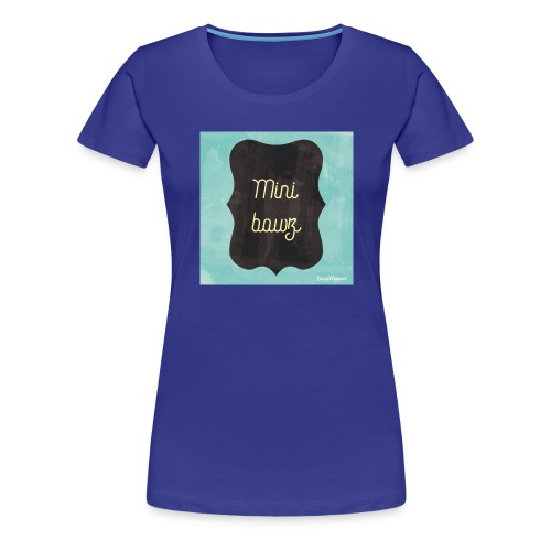 M.ini bawz - Vrouwen Premium T-shirt