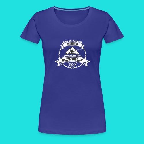 Skifahren Gezwungen 2 - Frauen Premium T-Shirt