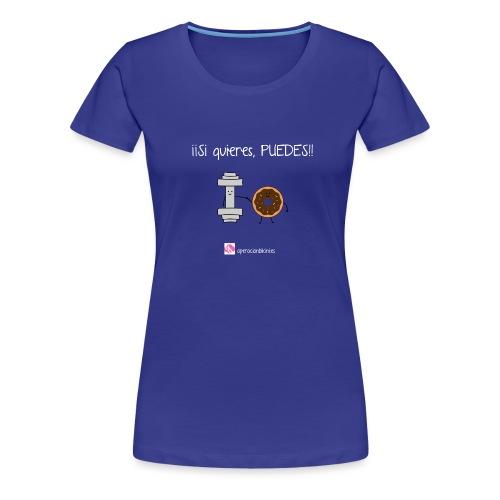 si quieres puedes - Camiseta premium mujer