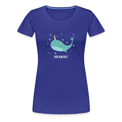 Ma baleine Dream Big - T-shirt Premium Femme