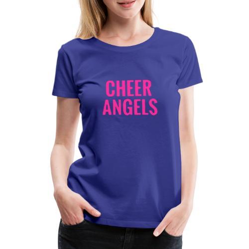 Cheer angles Pink - Naisten premium t-paita