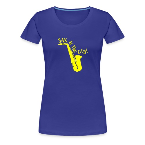 SAX IN THE CITY ! - T-shirt Premium Femme