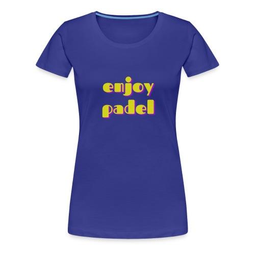 Padel enjoy - T-shirt Premium Femme