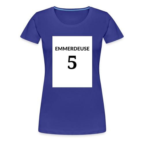 EMMERDEUSE 5 - T-shirt Premium Femme