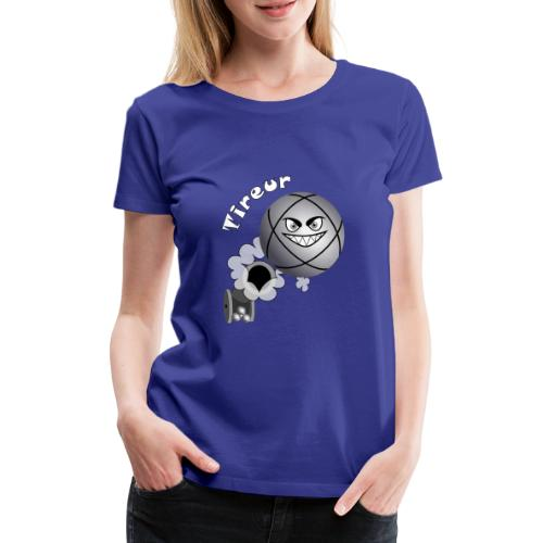 t shirt tireur pétanque boule existe en pointeur B - T-shirt Premium Femme