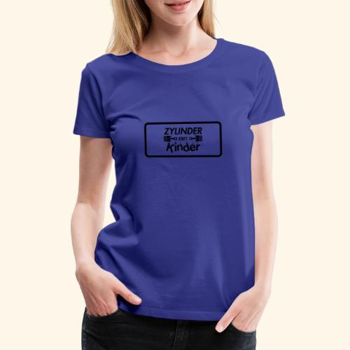 Zylinder Statt Kinder - Frauen Premium T-Shirt