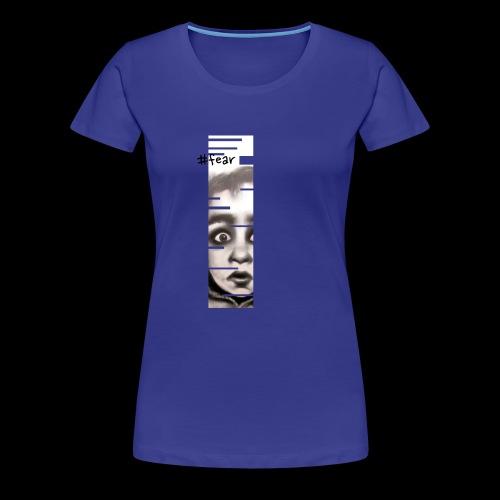 fear - Maglietta Premium da donna