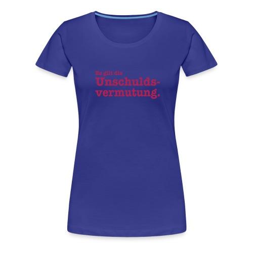 Unschuldsvermutung - Frauen Premium T-Shirt
