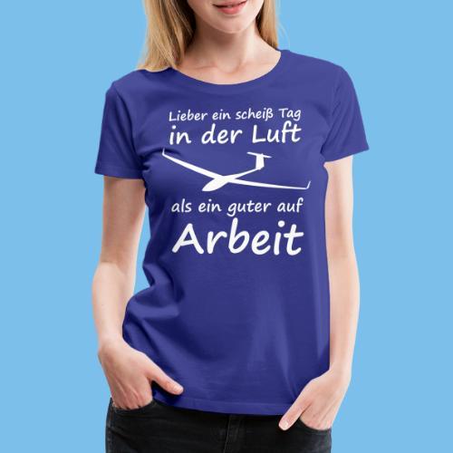Segelflieger Spruch lustig Geschenkidee Pilot - Frauen Premium T-Shirt