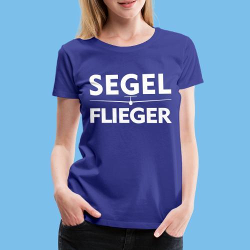 Segelflieger Segelflugzeug Spruch Geschenk Pilot - Frauen Premium T-Shirt