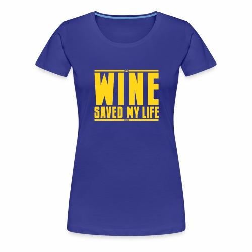 Il vino mi ha salvato la vita - Maglietta Premium da donna