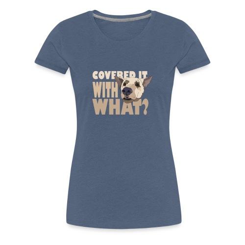 withwhatfinal - Women's Premium T-Shirt