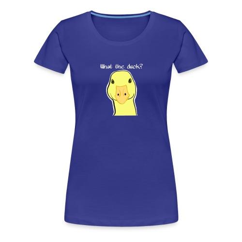 Duck you - Naisten premium t-paita