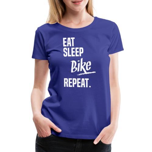 EAT SLEEP BIKE - T-shirt Premium Femme