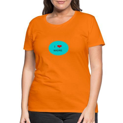 DIA DE LA MADRE - Camiseta premium mujer