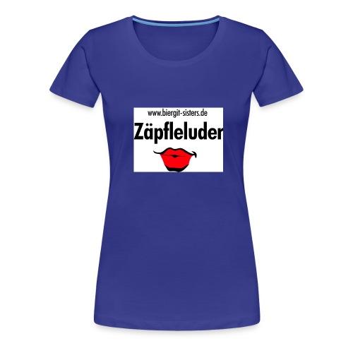 Zäpfleluder - Frauen Premium T-Shirt