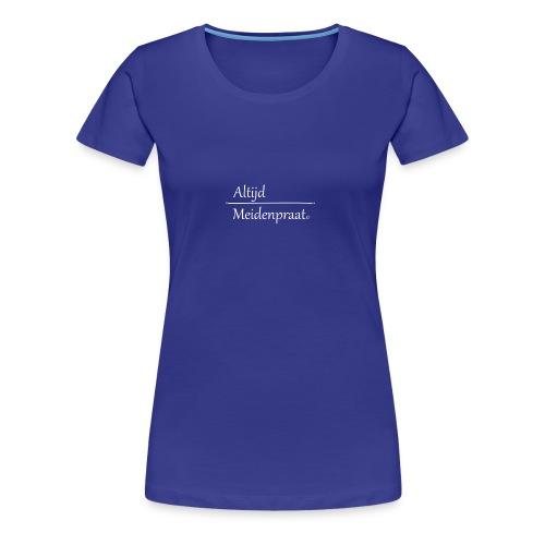 Stoffen Tas Altijd Meidenpraat - Vrouwen Premium T-shirt