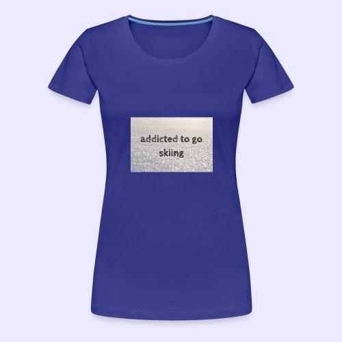 addicted to go skiing - Frauen Premium T-Shirt