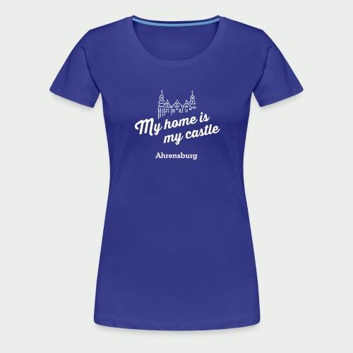 My home is my castle - Ahrensburg (dunkel) - Frauen Premium T-Shirt