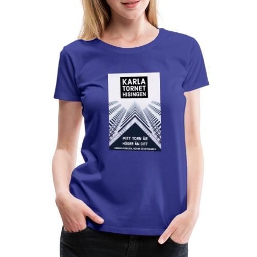 Karlatornet - Premium-T-shirt dam