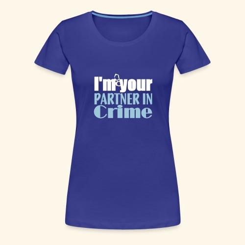 Partner In Crime - Women's Premium T-Shirt