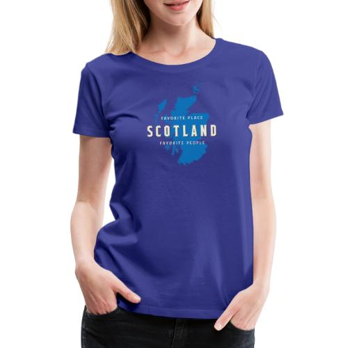 Scotland: Favorite Place, Favorite People - Frauen Premium T-Shirt