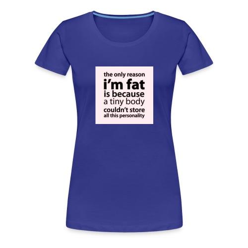 #fatlifepersonality - Premium T-skjorte for kvinner