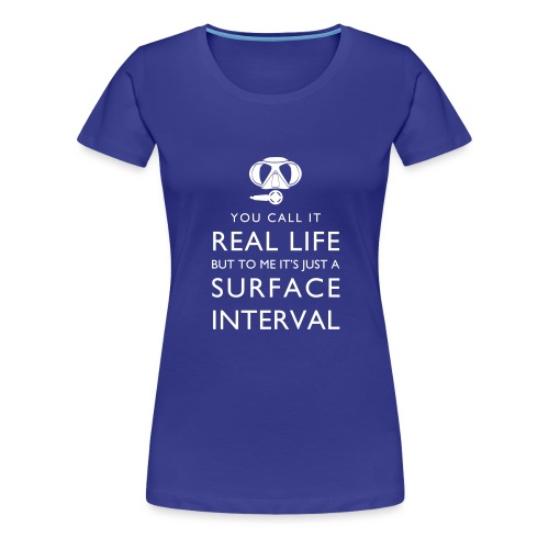 Real life vs surface interval - Frauen Premium T-Shirt