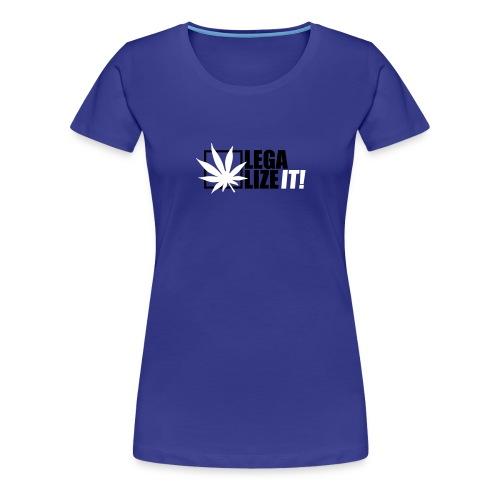 Marihuana Legalize it Cannabis Kiffen Shit - Women's Premium T-Shirt
