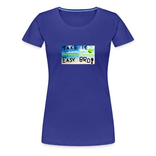 #BEGOODWITHLELLECHILEEESMUSIC - Premium-T-shirt dam