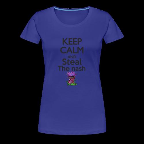 Steal the nash F - T-shirt Premium Femme
