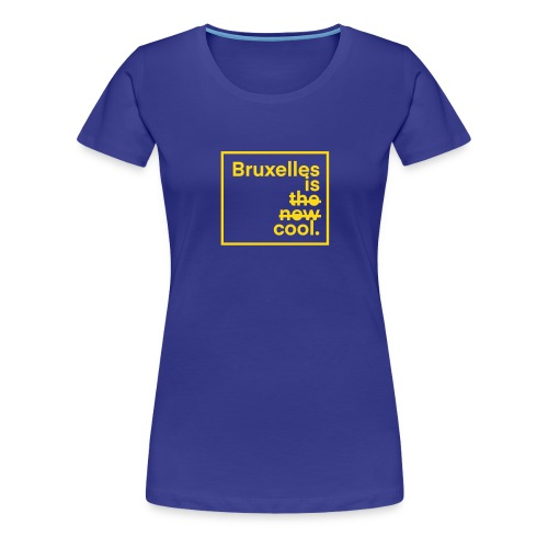 Bruxelles is cool. - T-shirt Premium Femme