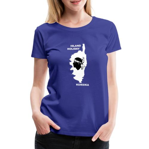 Korsika Insel Urlaub Holiday - Frauen Premium T-Shirt