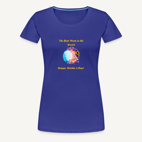 Happy mother´s Day Best Mom in the world - Camiseta premium mujer