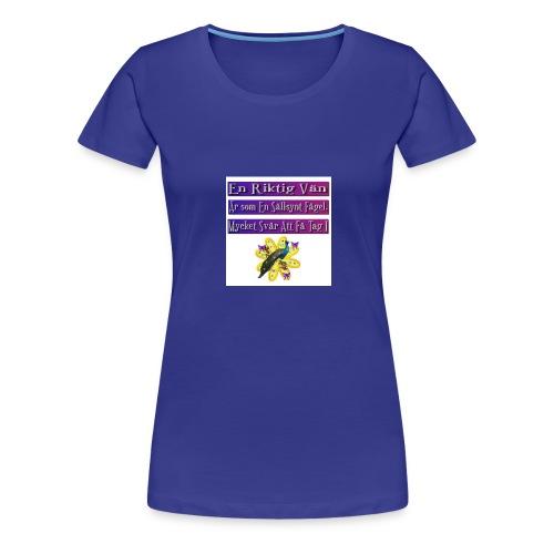 En riktig vän - Premium-T-shirt dam