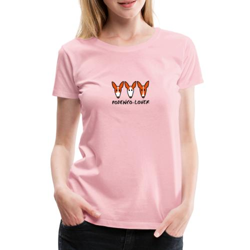 Podenco-Lover - Frauen Premium T-Shirt