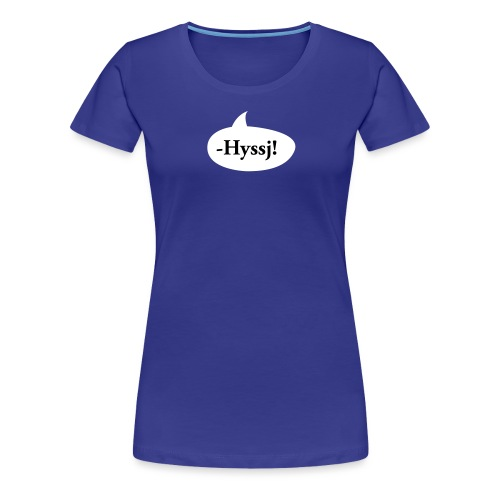 HYSSJ! - Premium-T-shirt dam