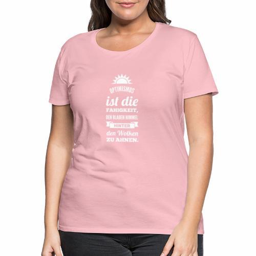Optimismus ist...Sonne-w - Frauen Premium T-Shirt