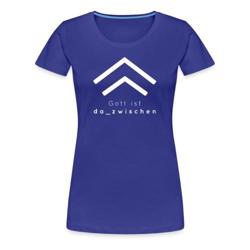 Gott dazwischen - Frauen Premium T-Shirt
