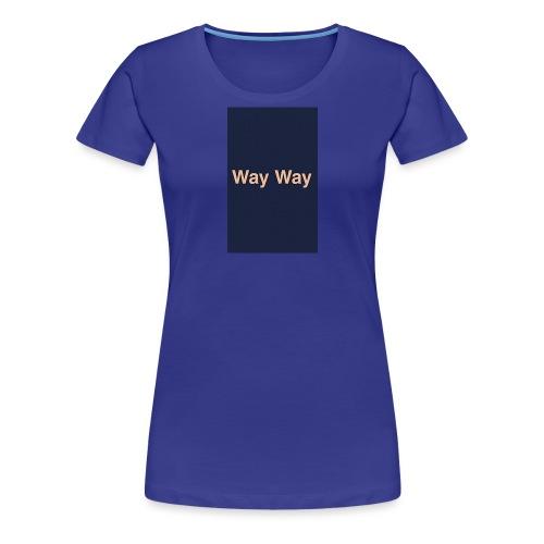 Way Way - T-shirt Premium Femme