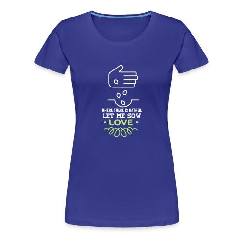 Let me sow love - Vrouwen Premium T-shirt