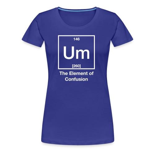 UM - Women's Premium T-Shirt