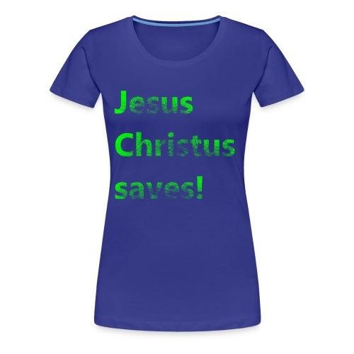 Jesus Christus saves! - Frauen Premium T-Shirt