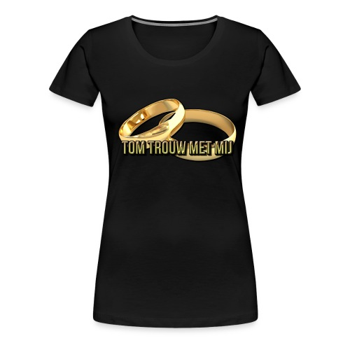 tomtrouwmetmij png - Vrouwen Premium T-shirt