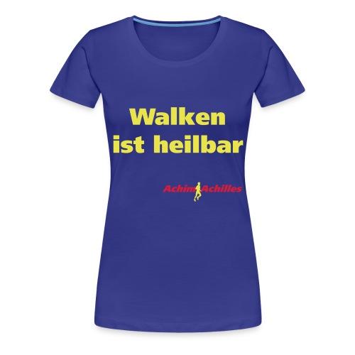 Achim Achilles - Walken ist heilbar T-Shirt - Frauen Premium T-Shirt