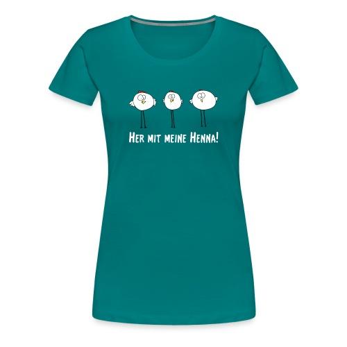 her mit meine henna png - Frauen Premium T-Shirt